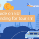 poster with text guide on EU funding for toursm with animated EU tourist destinations and train plus plane. european